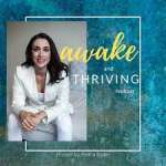 Awake and Thriving Podcast Shocking ways food impacts your Hormonal Health with Dr. Leslie Kasanoff